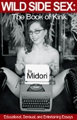 WILD SIDE SEX THE BOOK OF KINK By Midori